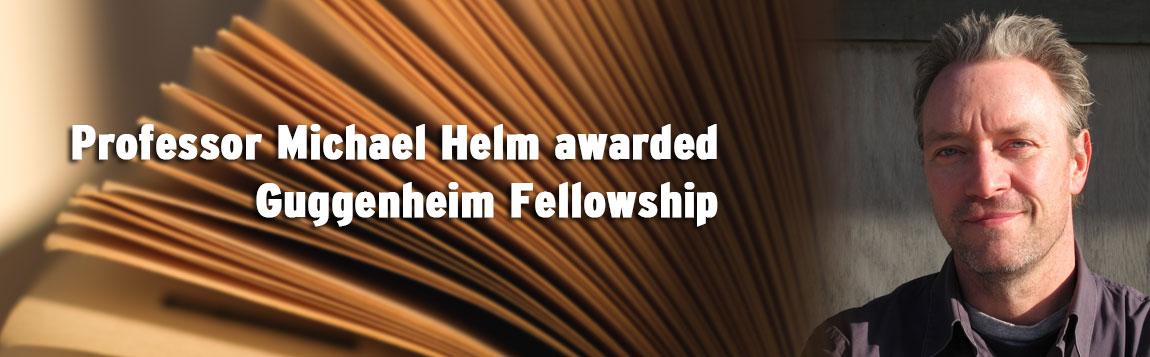 Professors Michael Helm awarded Guggenheim Fellowship